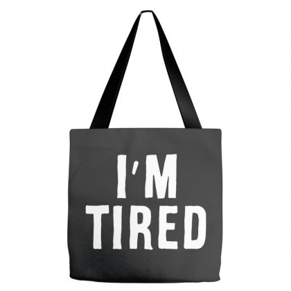 I'm Tired White Tote Bags Designed By Allison Serenity