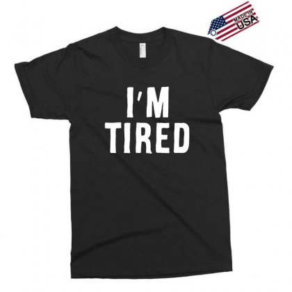 I'm Tired White Exclusive T-shirt Designed By Allison Serenity