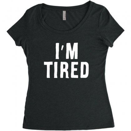 I'm Tired White Women's Triblend Scoop T-shirt Designed By Allison Serenity