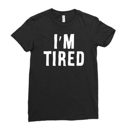 I'm Tired White Ladies Fitted T-shirt Designed By Allison Serenity