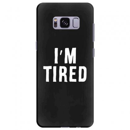 I'm Tired White Samsung Galaxy S8 Plus Case Designed By Allison Serenity