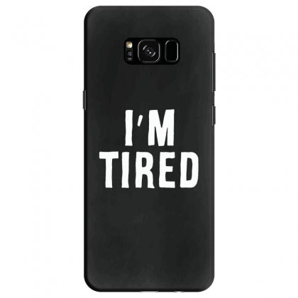 I'm Tired White Samsung Galaxy S8 Case Designed By Allison Serenity