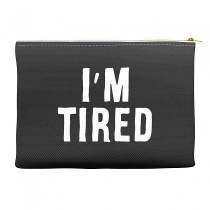 I'm Tired White Accessory Pouches Designed By Allison Serenity