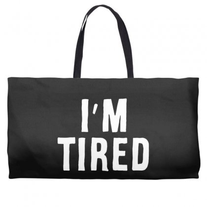I'm Tired White Weekender Totes Designed By Allison Serenity