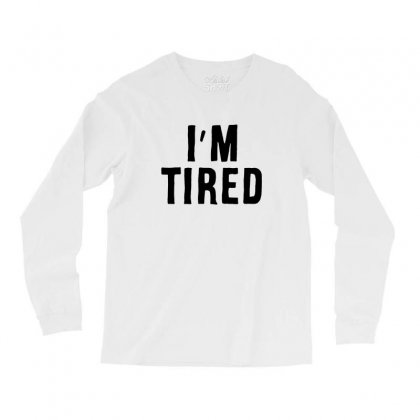 I'm Tired Black Long Sleeve Shirts Designed By Allison Serenity