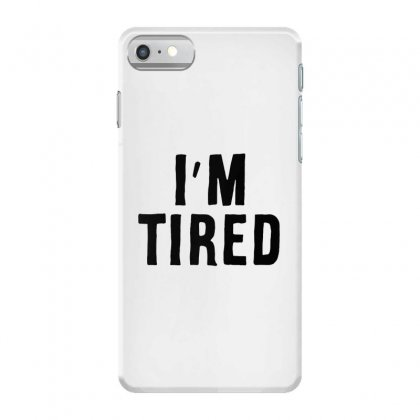 I'm Tired Black Iphone 7 Case Designed By Allison Serenity