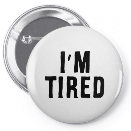 I'm Tired Black Pin-back Button Designed By Allison Serenity