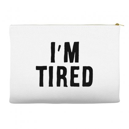 I'm Tired Black Accessory Pouches Designed By Allison Serenity