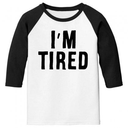 I'm Tired Black Youth 3/4 Sleeve Designed By Allison Serenity