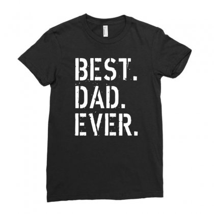 Best. Dad. Ever Ladies Fitted T-shirt Designed By Alan