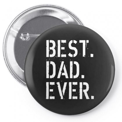 Best. Dad. Ever Pin-back Button Designed By Alan