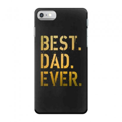 Best Dad Ever Iphone 7 Case Designed By Alan