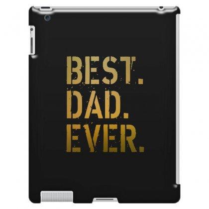 Best Dad Ever Ipad 3 And 4 Case Designed By Alan