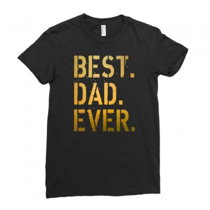 Best Dad Ever Ladies Fitted T-shirt Designed By Alan