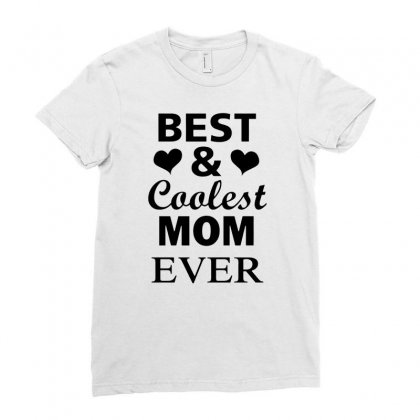Best And Coolest Mom Ever Ladies Fitted T-shirt Designed By Alan