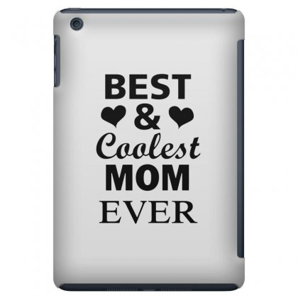 Best And Coolest Mom Ever Ipad Mini Case Designed By Alan