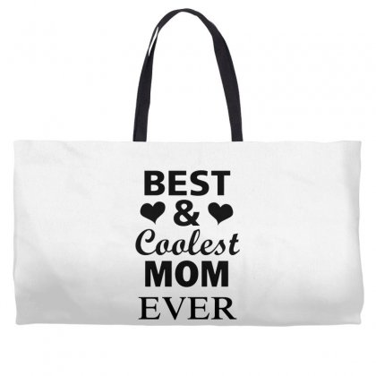 Best And Coolest Mom Ever Weekender Totes Designed By Alan