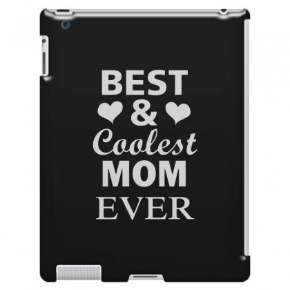Best And Coolest Mom Ever Ipad 3 And 4 Case Designed By Alan