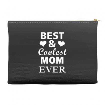 Best And Coolest Mom Ever Accessory Pouches Designed By Alan