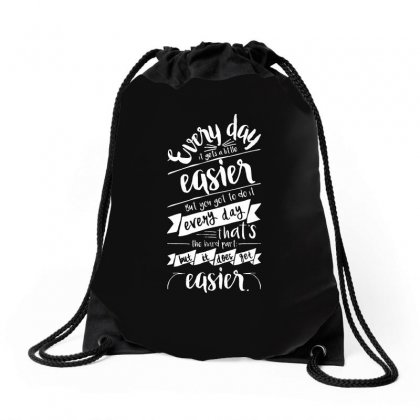 It Gets Easier   White Drawstring Bags Designed By Allison Serenity