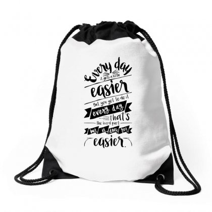It Gets Easier Drawstring Bags Designed By Allison Serenity