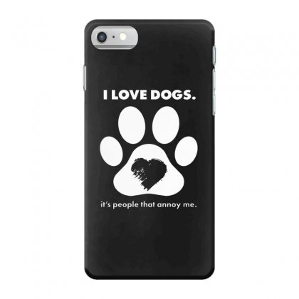 Love Dogs Hate People Iphone 7 Case Designed By Alan