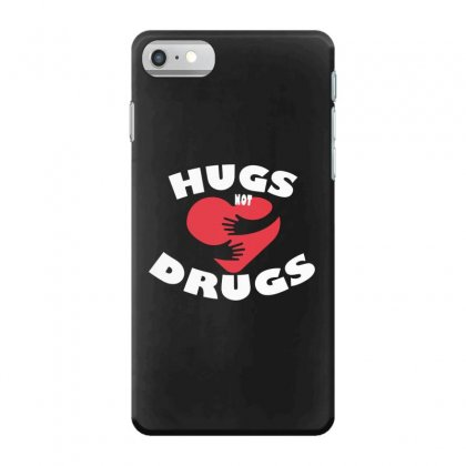 Hugs Not Drugs Iphone 7 Case Designed By Alan