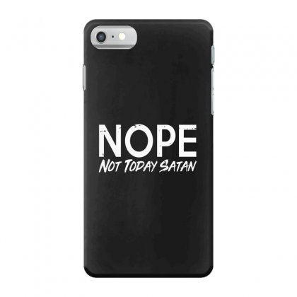 Not Today Satan Iphone 7 Case Designed By Alan