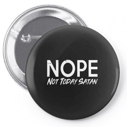 Not Today Satan Pin-back Button Designed By Alan
