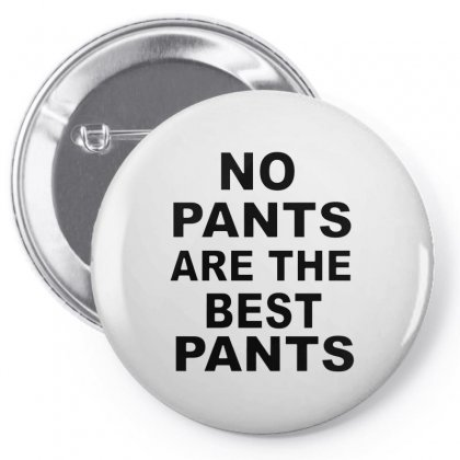 No Pants Are The Best Pants Pin-back Button Designed By Alan
