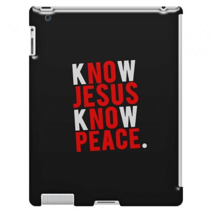 Know Jesus Know Peace Merch Ipad 3 And 4 Case Designed By Willo