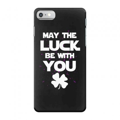 May The Luck Be With You Irish Parody Iphone 7 Case Designed By Alan