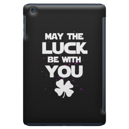 May The Luck Be With You Irish Parody Ipad Mini Case Designed By Alan