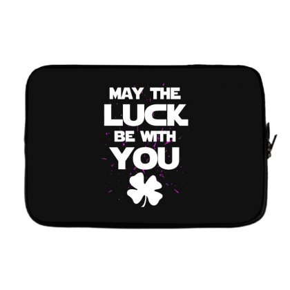 May The Luck Be With You Irish Parody Laptop Sleeve Designed By Alan