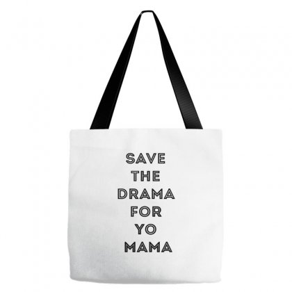 Save The Drama For Your Mama Tote Bags Designed By Willo