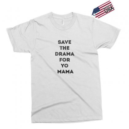 Save The Drama For Your Mama Exclusive T-shirt Designed By Willo