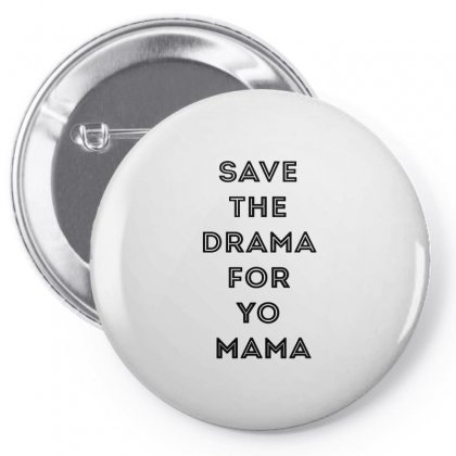 Save The Drama For Your Mama Pin-back Button Designed By Willo