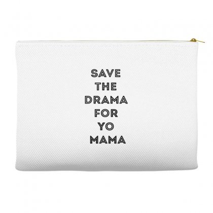 Save The Drama For Your Mama Accessory Pouches Designed By Willo