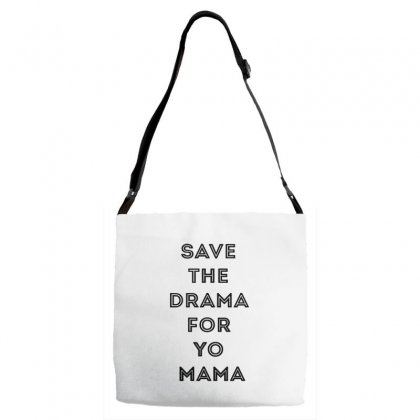 Save The Drama For Your Mama Adjustable Strap Totes Designed By Willo
