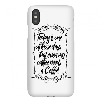 Coffee Cup Quote Iphonex Case Designed By Tiococacola