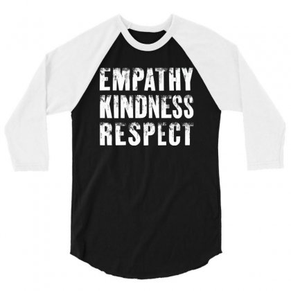 Empathy, Kindness, Respect 3/4 Sleeve Shirt Designed By Balqis Tees