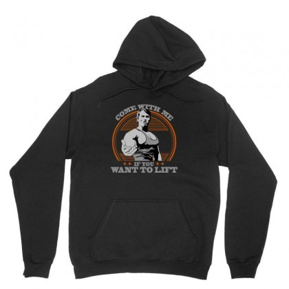Arnold Come With Me If You Want To Lift Unisex Hoodie