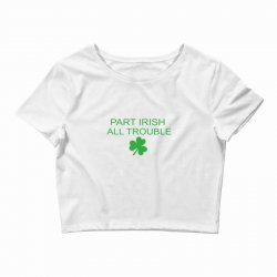 part iris all trouble Crop Top | Artistshot