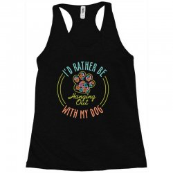 I'd Rather Be Hanging Out With My Dog Racerback Tank | Artistshot