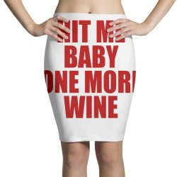 hit me baby one more wine Pencil Skirts | Artistshot