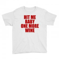 hit me baby one more wine Youth Tee | Artistshot
