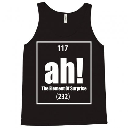 Ah! The Element Of Surprise! Tank Top Designed By Acen9