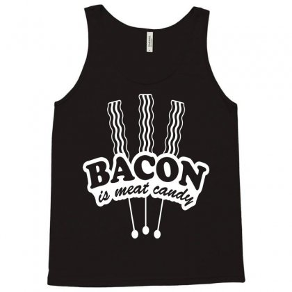 Bacon Is Meat Candy Tank Top Designed By Acen9