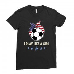 I play like a girl 2019 women soccer usa Ladies Fitted T-Shirt | Artistshot