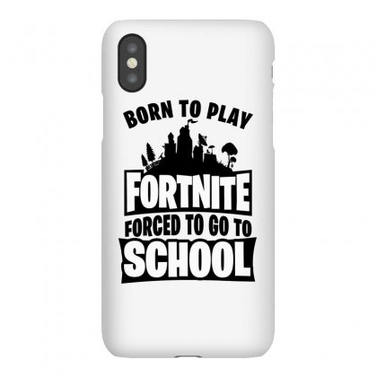 Born To Play Fortnite Iphonex Case Designed By Tiococacola